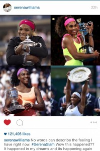 "After #SerenaSlam, Serena Williams posted via Instagram - ""No words can describe the feeling I have right now. #SerenaSlam Wow this happened?? It happened in my dreams and its happening again now! Thanks so much for all the support of my fans, support from #renasarmy my sisters, my parents @patrickouratoglou @venuswilliams I love you all so much. We did it...Now you know what I have on my mind now...Let's GOOOOOO."""